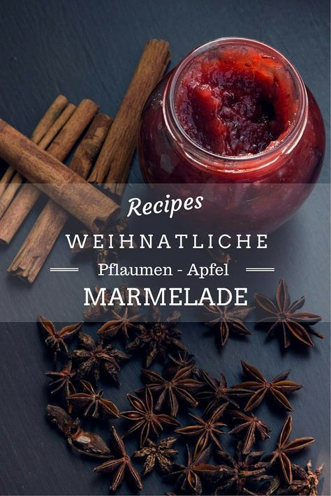 Weihnachtliche Pflaumen-Apfel-Marmelade | Kaschula (Fall Recipes Sweets)