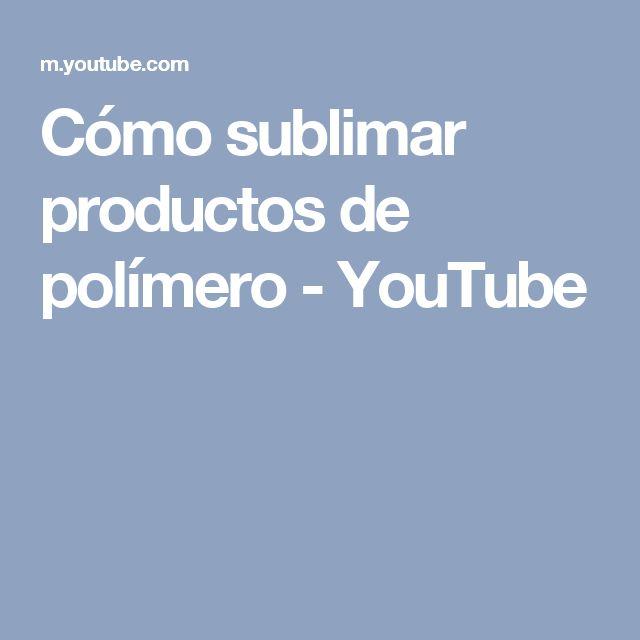 Cómo sublimar productos de polímero - YouTube