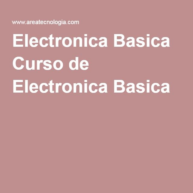 Electronica Basica Curso de Electronica Basica                                                                                                                                                                                 Más