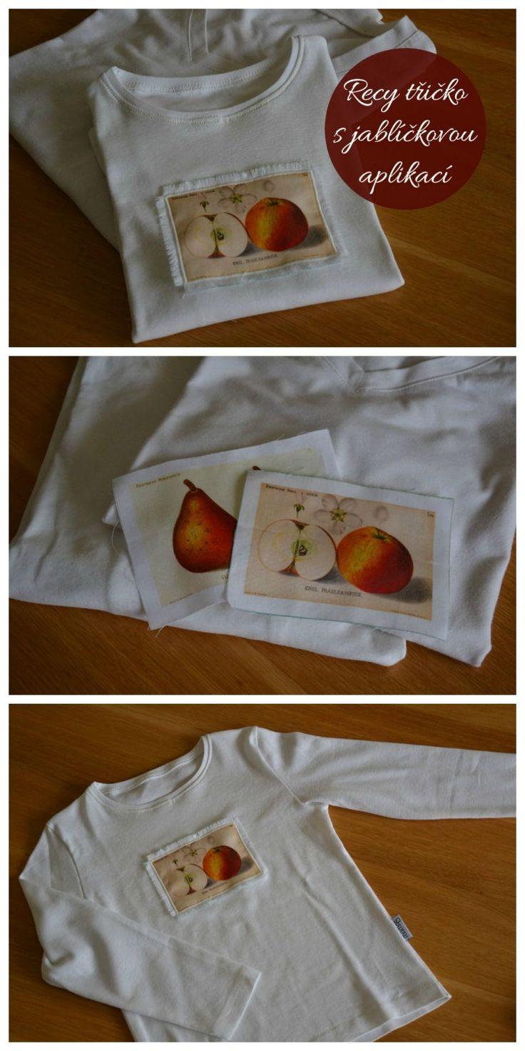 Recy tričko s jablíčkovou aplikací z látkových panelů. Návod jak na to.
