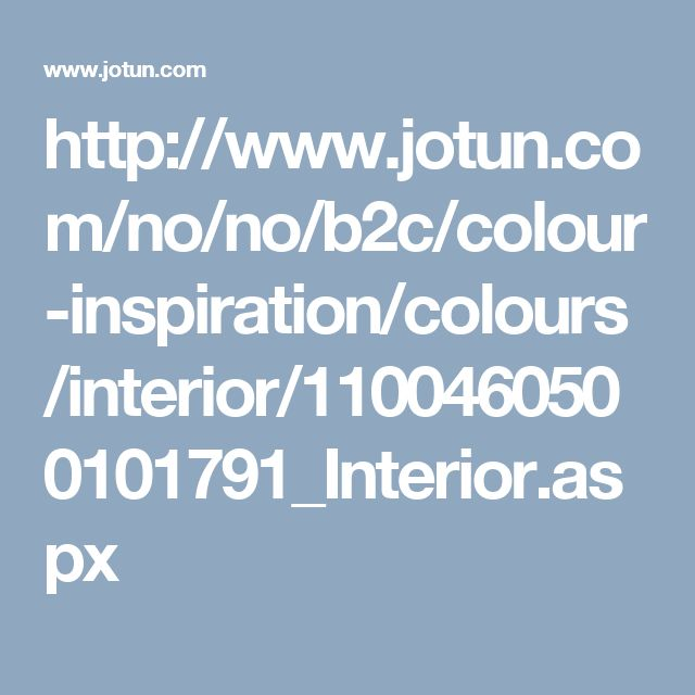 http://www.jotun.com/no/no/b2c/colour-inspiration/colours/interior/1100460500101791_Interior.aspx