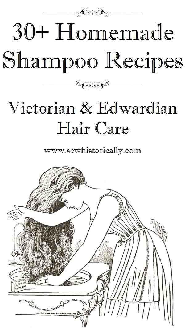 30+ hausgemachte Shampoo-Rezepte – viktorianische und edwardianische Haarpflege