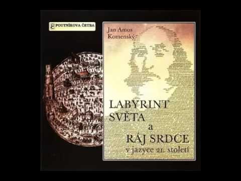 J  A  Komenský   Labyrint svta a ráj srdce v jazyce 21  století AudioKniha