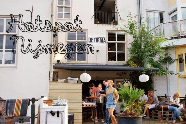 The last days of Spring: Hotspot: De Firma Nijmegen