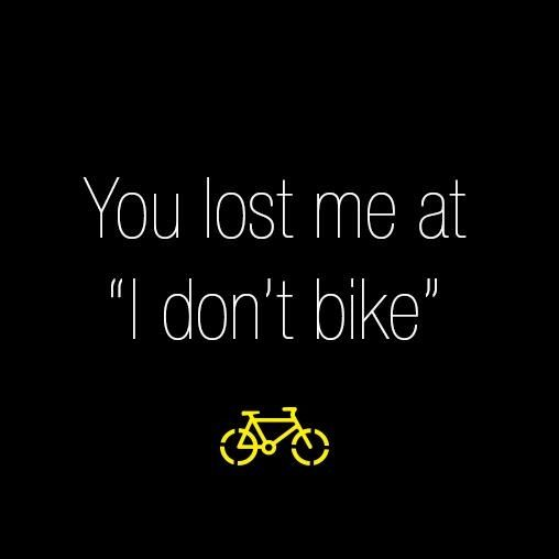 "follow my fanpage: https://www.facebook.com/InternetNetworkMarketerIncMlmStrategist You lost me at ""I don't Bike"" - Soooo trueee"
