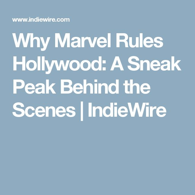 Why Marvel Rules Hollywood: A Sneak Peak Behind the Scenes | IndieWire