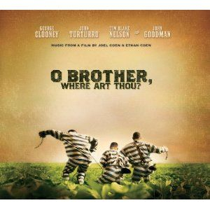 O Brother, Where Art Thou? Best movie and soundtrack ever.