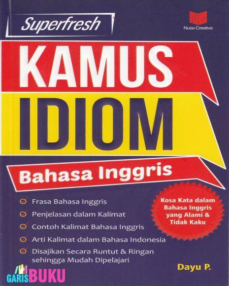 Kamus Idiom Bahasa Inggris  |  Toko Buku Online GarisBuku.com  |  02194151164 - 081310203084  |  http://garisbuku.com/shop/kamus-idiom-bahasa-inggris/