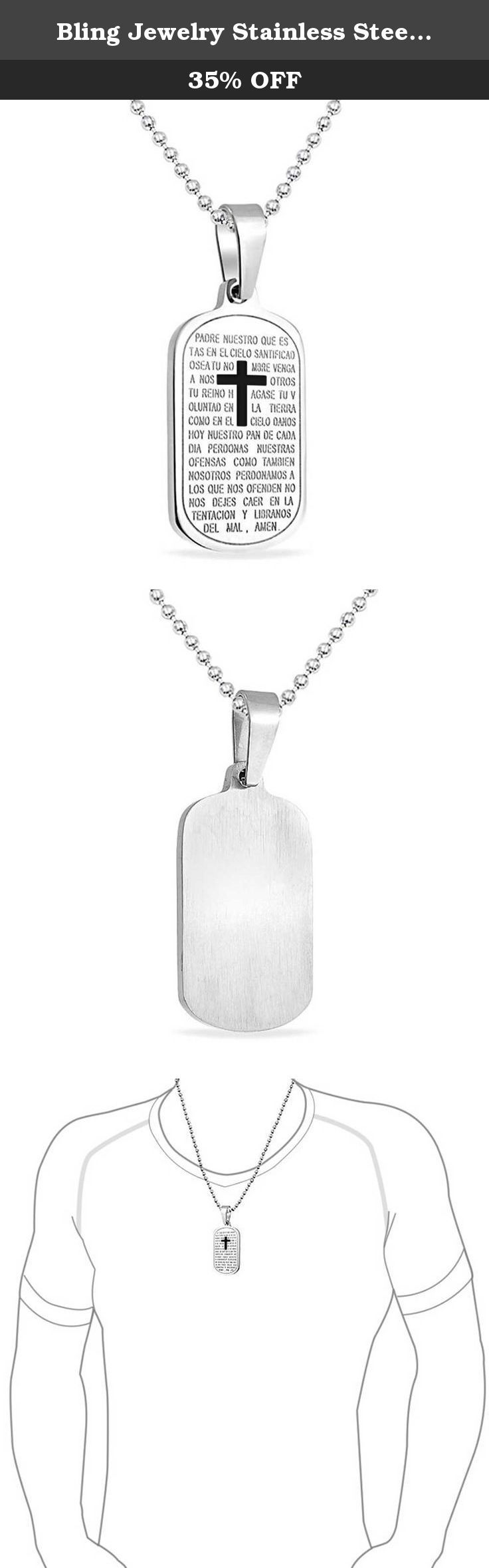 Bling Jewelry Stainless Steel Padre Nuestro Lords Prayer Dog Tag Necklace 24in. The Lords Prayer shines through in Spanish on this classy stainless steel dog tag necklace. This chic Padre Nuestro Pendant Necklace features a black enamel cross. The durability of stainless steel makes this dog tag chain necklace an excellent choice for daily wear. A sentimental and modern take on this lords prayer pendant lets you blend fashion with meaning.