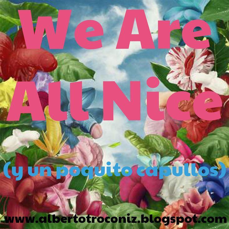 """""""WE ARE ALL NICE""""// Vuelve la sinrazón a repetirse atacando ciudades de occidente: Nueva York, París, Londres, Bruselas… hoy ha tocado sea la muerte en Niza; y ante tal escalada ¿qué se hace?: sólo palabras huecas y buenismo, flores, escarapelas y velitas. Ya tarda eslogan en las redes sociales en imponerse a adormecer conciencias: """"We are all Nice"""" exhibe como lema (""""Todos Somos Niza"""" y """"Somos Agradables"""")…—> http://albertotroconiz.blogspot.com.es/2016/07/we-are-all-nice.html"""