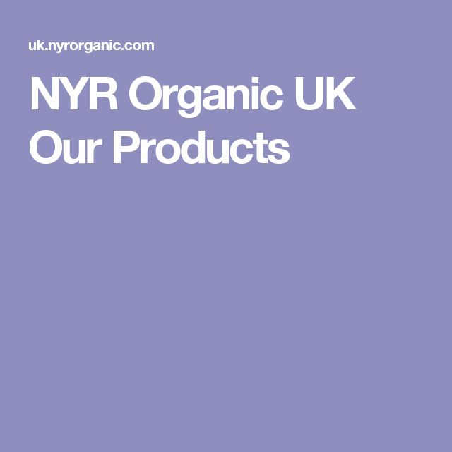 NYR Organic UK Our Products