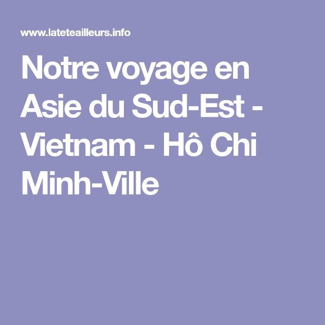 Notre voyage en Asie du Sud-Est - Vietnam - Hô Chi Minh-Ville