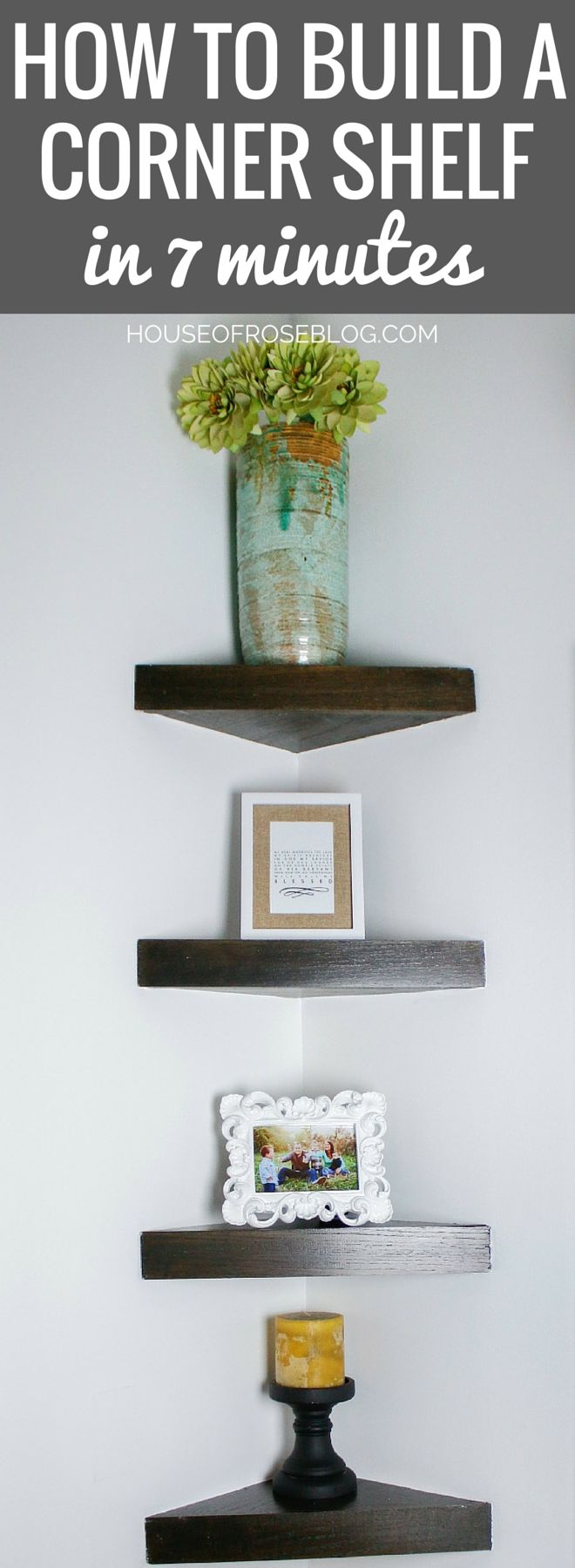 HOW TO BUILD A CORNER SHELF IN 7 MINUTES by HOUSEOFROSEBLOG.COM