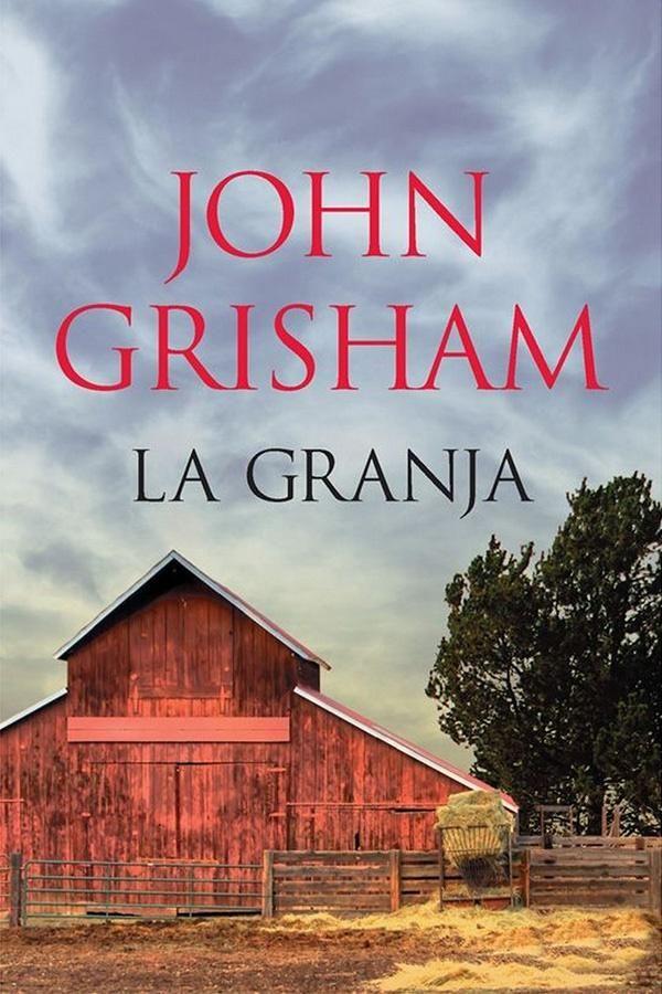 Descargar La Granja John Grisham En Pdf Epub Mobi O Leer Online Le Libros Descargar Libros En Pdf Leer Libros Online Leer Libros Gratis