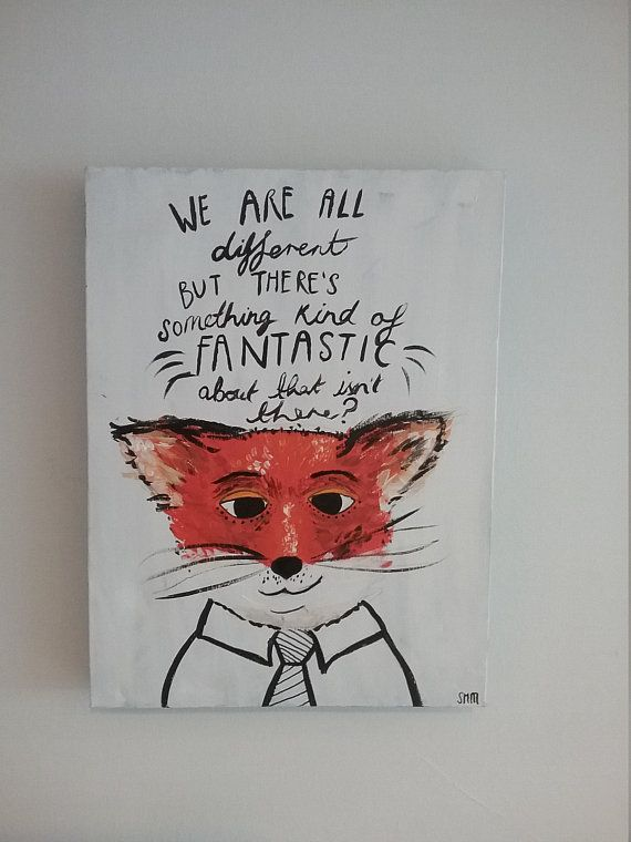 We Are All Different Fantastic Mr Fox Quote Wes Anderson Fox Painting Painting Canvas Sizes Fantastic Mr Fox