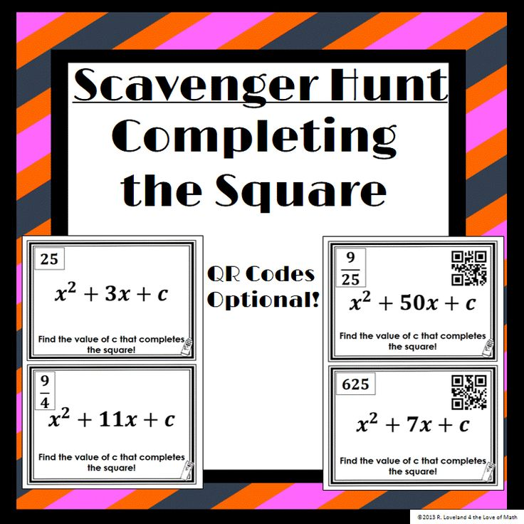 Scavenger Hunt: Students will determine what value of c is needed to complete the square. QR codes are optional!