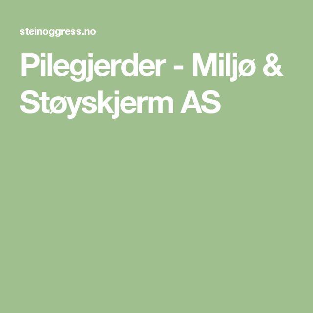 Pilegjerder - Miljø & Støyskjerm AS