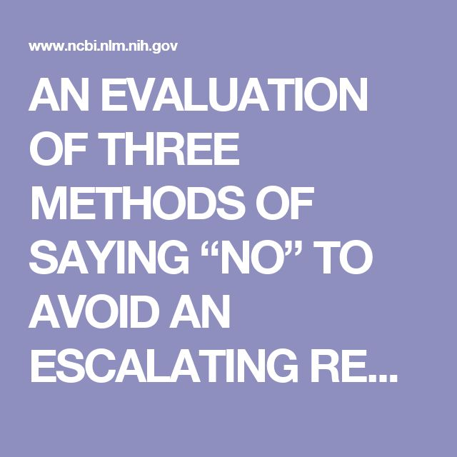 """AN EVALUATION OF THREE METHODS OF SAYING """"NO"""" TO AVOID AN ESCALATING RESPONSE CLASS HIERARCHY"""