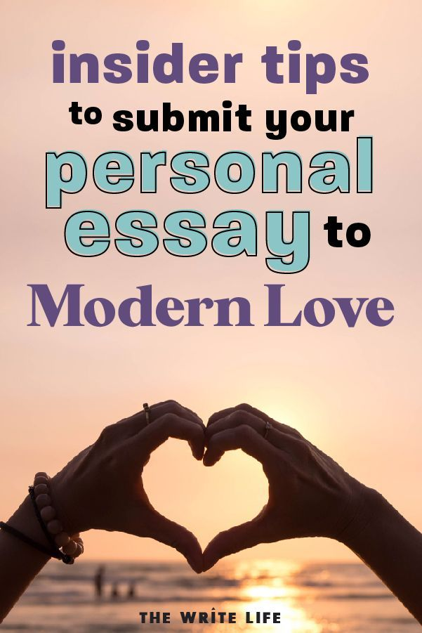 Modern Love Submissions Tips For Getting Published In This Popular New York Times Column In 2020 Writing Prompts For Writers Writing Life Essay