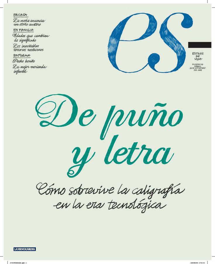 """1.- """"De puño y letra : Cómo sobrevive la caligrafía en la era tecnológica"""" Suplemento: Estilos de vida La Vanguardia (26/09/2009)"""