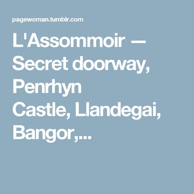 L'Assommoir — Secret doorway, Penrhyn Castle,Llandegai, Bangor,...