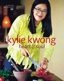 Kylie Kwong: Heart and Soul a must have cook book for everyone.