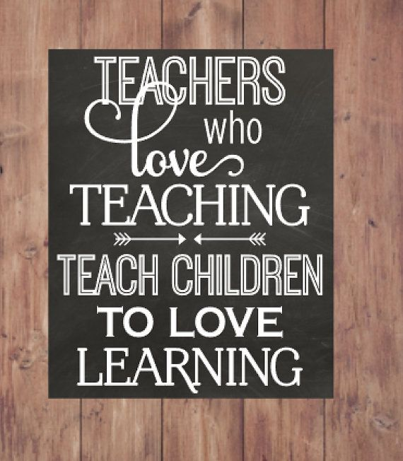 Teachers who love teaching teach children to love learning  Chalkboard Printable INSTANT DOWNLOAD 8x10 JPEG FILE  This amazing quote would be a great gift for a teacher or for teacher appreciation day! This art has a chalkboard background with white writing. You will receive this instant download file in a 8x10 size. ---PLEASE NOTE---  This listing is for a hi-resolution, digital, printable JPEG file.  ***Nothing will be physically mailed to you***  You can print the design yourself on…