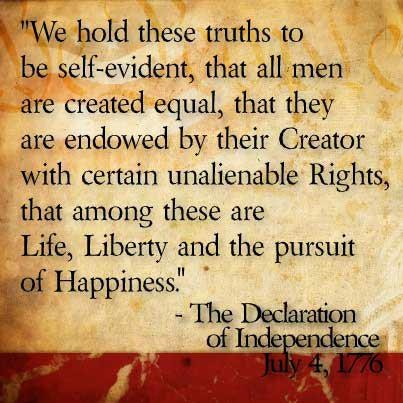 Declaration of Independence quote - Happy Independence Day!  Thank you Rocky Welton for requiring us to learn these words!