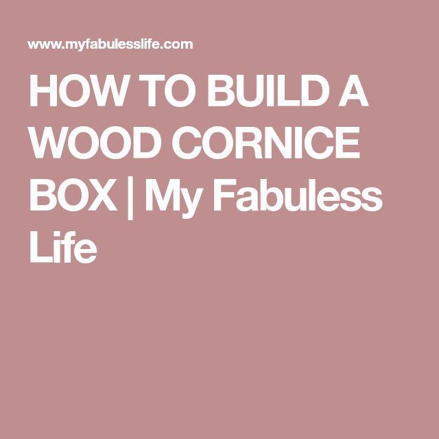 HOW TO BUILD A WOOD CORNICE BOX | My Fabuless Life