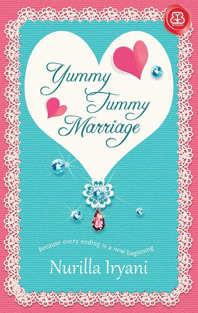 Yummy Tummy Marriage - Nurilla Iryani