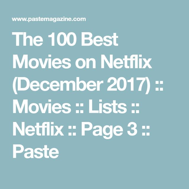 The 100 Best Movies on Netflix (December 2017) :: Movies :: Lists :: Netflix :: Page 3 :: Paste