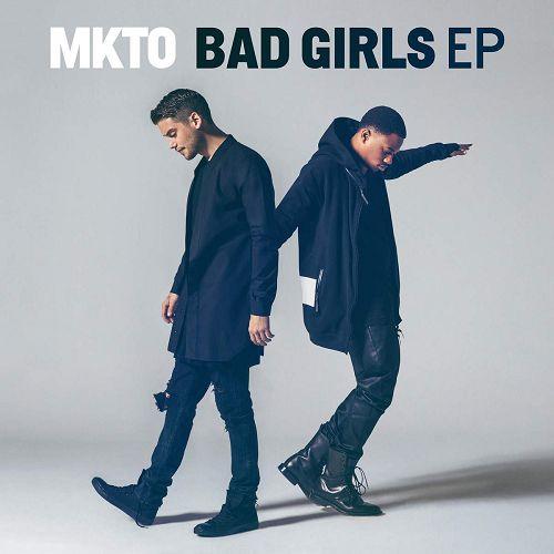 MKTO – Bad Girls (EP)(2015) [Original Album]