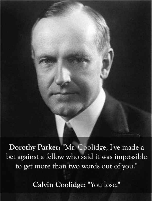 Dorothy Parker vs. Calvin Coolidge: | The 25 Smartest Comebacks Of All Time... I remember reading this somewhere before