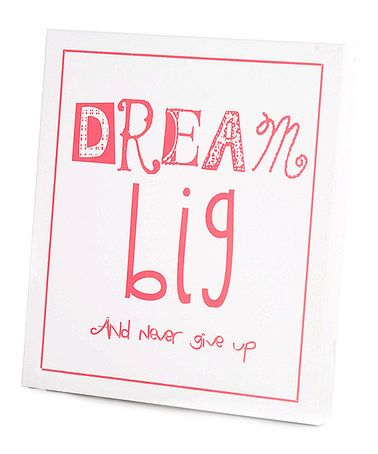 Loving this Pink 'Dream Big and Never Give Up' Wall Art on #zulily! #zulilyfinds