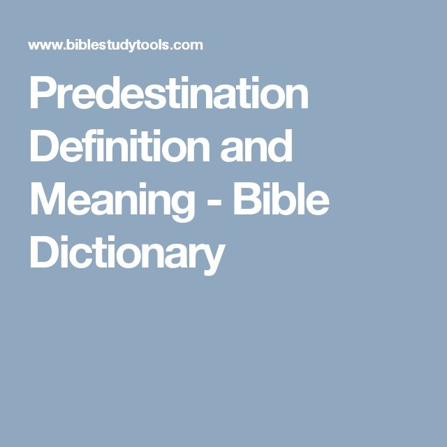 Predestination Definition and Meaning - Bible Dictionary