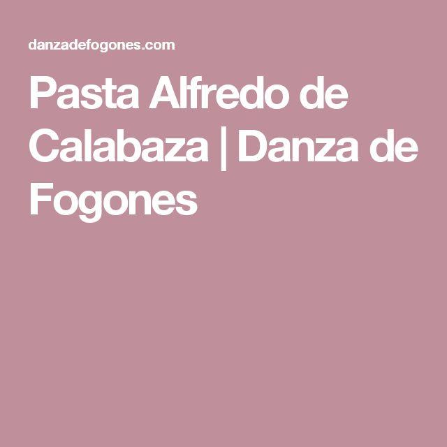 Pasta Alfredo de Calabaza | Danza de Fogones