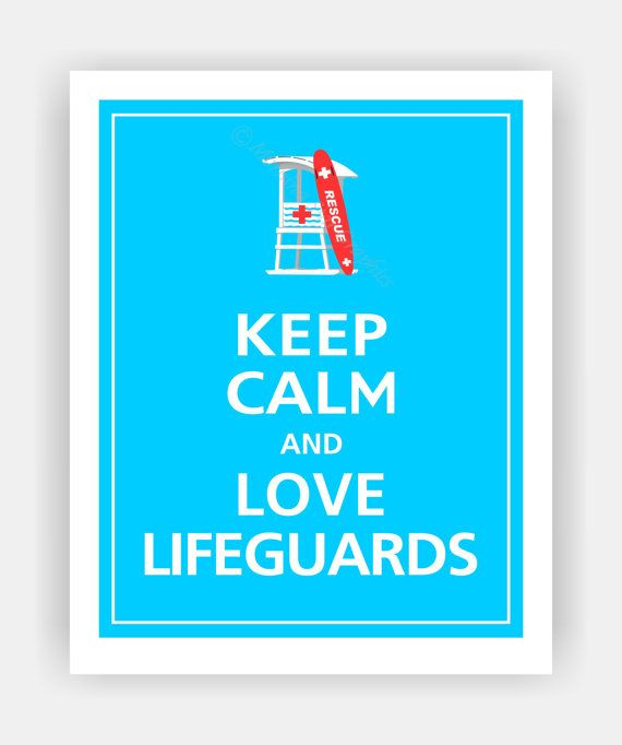 Keep Calm and LOVE LIFEGUARDS Print 8x10 Capri Blue by PosterPop, $10.95