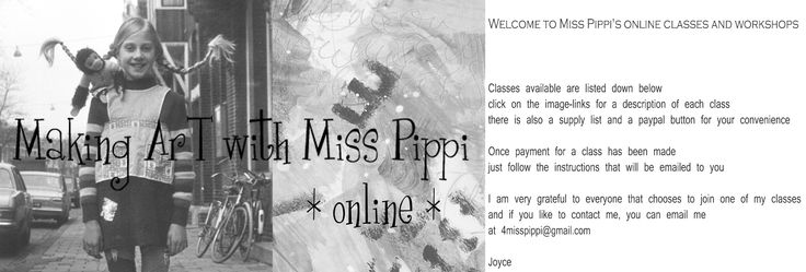 Online classes with Miss Pippi   Mixed Media and Organic Arts