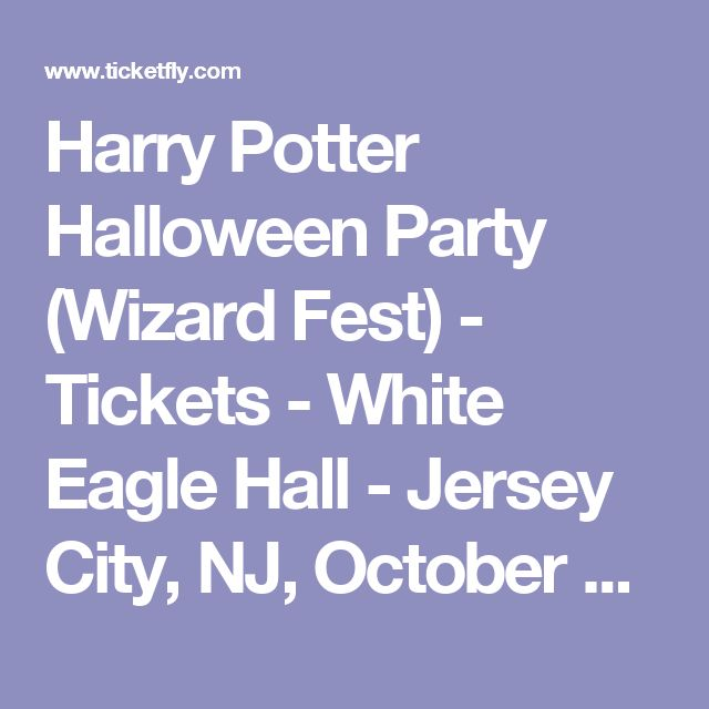 Harry Potter Halloween Party (Wizard Fest) - Tickets - White Eagle Hall - Jersey City, NJ, October 28, 2017   Ticketfly