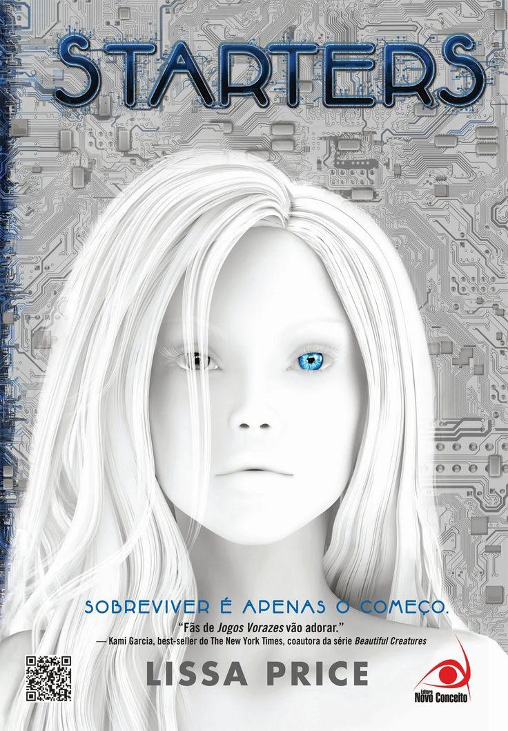 Starters - Lissa Price - 368 páginas - Novo Conceito  http://www.livrariasaraiva.com.br/produto/4072083?PAC_ID=123134
