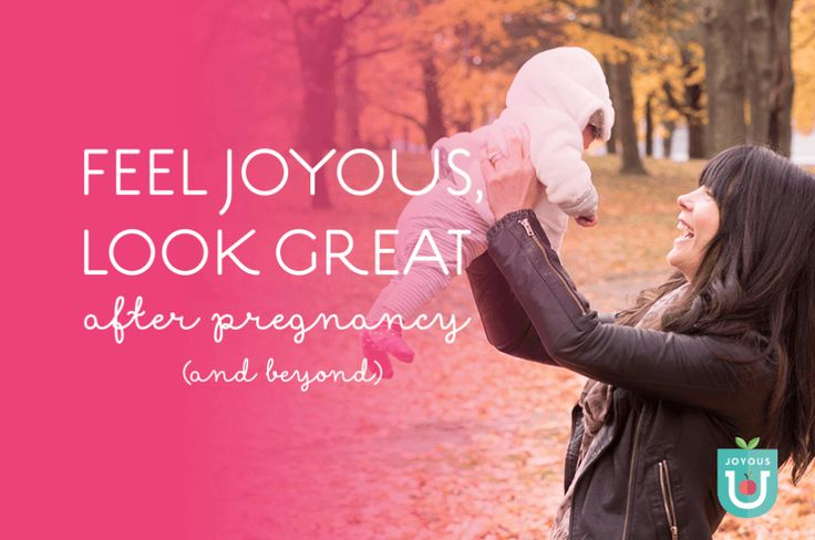 Feel Joyous, Look Great After Pregnancy - a comprehensive guide to bouncing back joyously after pregnancy