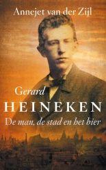 Nu verkrijgbaar: het nieuwe boek van Annejet van der Zijl.  Gerard Heineken. De man, de stad en het bier.
