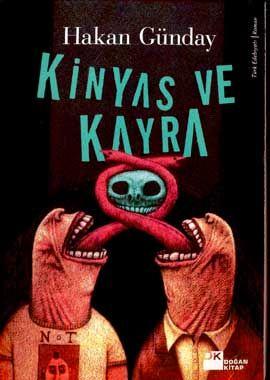 Kinyas Ve Kayra  Hakan Günday    http://scalakitapci.com/kitaplar/edebiyat/roman1/roman-cagdas-turk-edebiyati/kinyas-ve-kayra.html