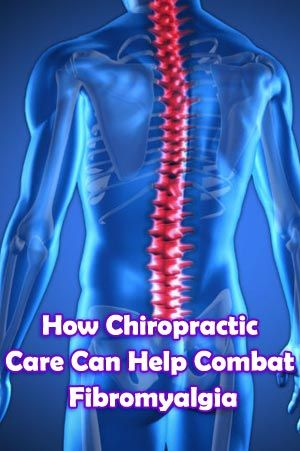 How Chiropractic Care Can Help Combat Fibromyalgia #Fibromyalgia #Chiropractic