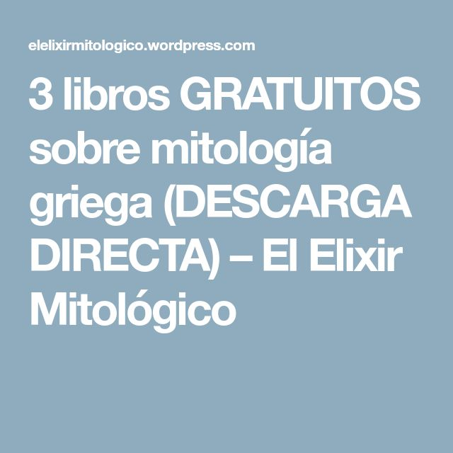 3 libros GRATUITOS sobre mitología griega (DESCARGA DIRECTA) – El Elixir Mitológico