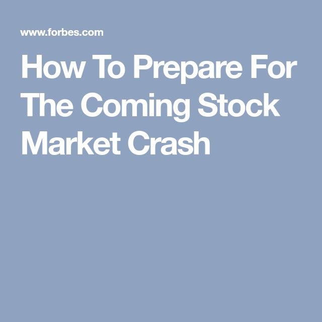 How To Prepare For The Coming Stock Market Crash