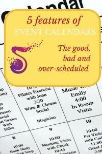 5 features of an event calendar in senior living communities. Check out what is good and bad along with what creates over-scheduled. (scheduled via http://www.tailwindapp.com?utm_source=pinterest&utm_medium=twpin&utm_content=post10859078&utm_campaign=scheduler_attribution)