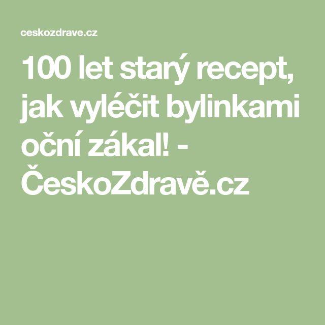 100 let starý recept, jak vyléčit bylinkami oční zákal! - ČeskoZdravě.cz