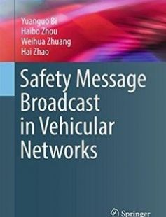 Safety Message Broadcast in Vehicular Networks free download by Yuanguo Bi Haibo Zhou Weihua Zhuang Hai Zhao (auth.) ISBN: 9783319473512 with BooksBob. Fast and free eBooks download.  The post Safety Message Broadcast in Vehicular Networks Free Download appeared first on Booksbob.com.