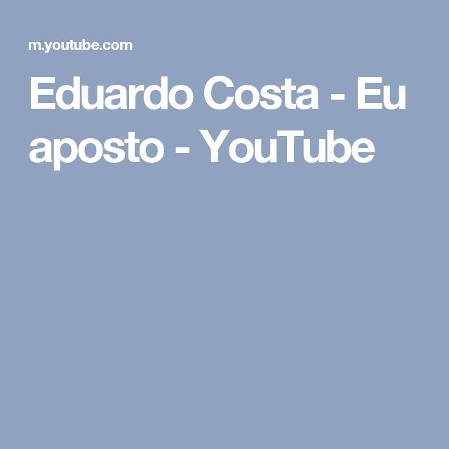 Eduardo Costa - Eu aposto - YouTube